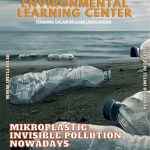 """ENVIRONMENTAL LEARNING CENTER """"Mikroplastic: Invisible Pollution Nowadays"""""""